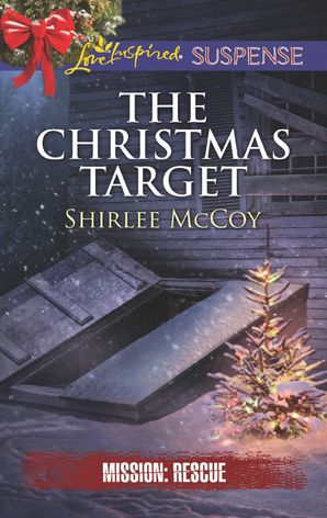 The Christmas Target (Mills & Boon Love Inspired Suspense) (Mission: Rescue, Book 6) eBook  by Shirlee McCoy