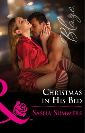 Christmas In His Bed (Mills & Boon Blaze) eBook  by Sasha Summers