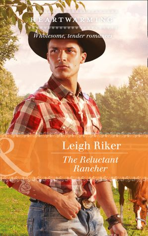 the-reluctant-rancher-mills-and-boon-heartwarming-kansas-cowboys-book-1