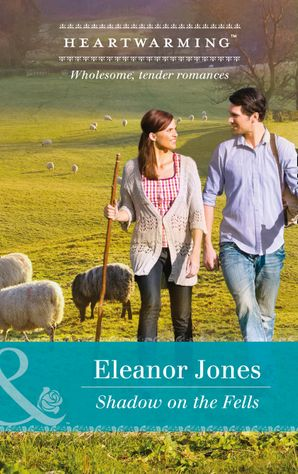 Shadow On The Fells (Mills & Boon Heartwarming) (Creatures Great and Small, Book 4)