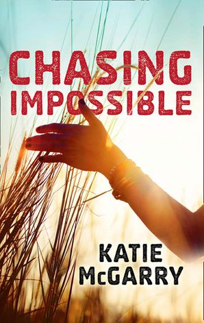 Chasing Impossible (Pushing the Limits) eBook  by Katie McGarry