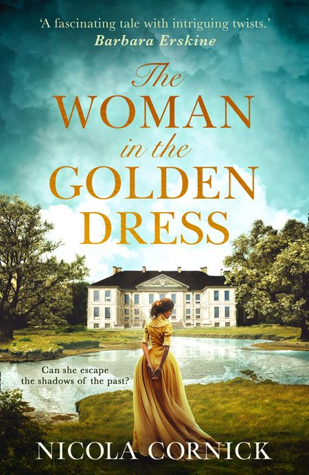 The Woman In The Golden Dress: Can she escape the shadows of the past? - Nicola Cornick