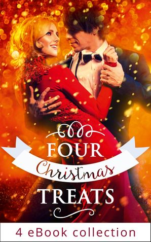 four-christmas-treats-the-christmas-bride-christmas-eve-marriage-her-husbands-christmas-bargain-christmas-bonus-strings-attached-mills-and-boon-e-book-collections