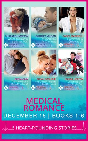 Medical Romance December 2016 Books 1-6 (Mills & Boon e-Book Collections) eBook  by