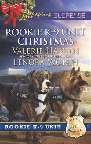 Rookie K-9 Unit Christmas: Surviving Christmas (Rookie K-9 Unit) / Holiday High Alert (Rookie K-9 Unit) (Mills & Boon Love Inspired Suspense) eBook  by Valerie Hansen