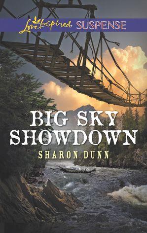 Big Sky Showdown (Mills & Boon Love Inspired Suspense) eBook  by Sharon Dunn