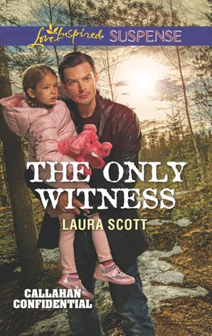 The Only Witness (Mills & Boon Love Inspired Suspense) (Callahan Confidential, Book 2) eBook  by Laura Scott