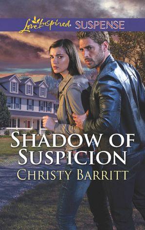 Shadow Of Suspicion (Mills & Boon Love Inspired Suspense) eBook  by Christy Barritt