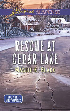 Rescue At Cedar Lake eBook  by Maggie K. Black