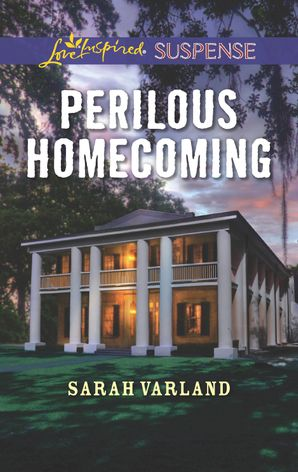 Perilous Homecoming (Mills & Boon Love Inspired Suspense) eBook  by Sarah Varland