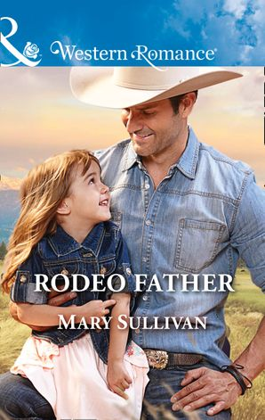 rodeo-father-mills-and-boon-western-romance-rodeo-montana-book-1