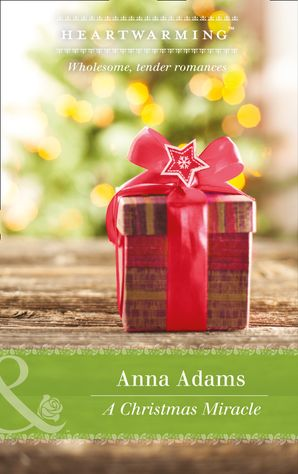 A Christmas Miracle (Mills & Boon Heartwarming) (Smoky Mountains, Tennessee, Book 3)