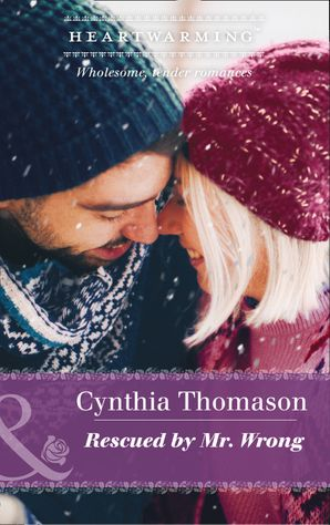 Rescued By Mr. Wrong (Mills & Boon Heartwarming) (The Daughters of Dancing Falls, Book 3) eBook  by Cynthia Thomason