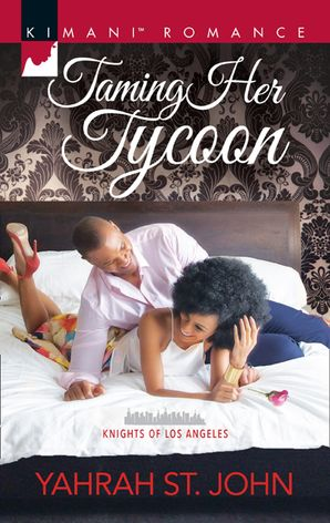 Taming Her Tycoon (Mills & Boon Kimani) (Knights of Los Angeles, Book 1) eBook  by Yahrah St. John
