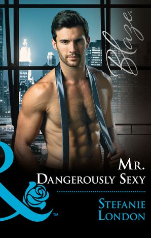 mr-dangerously-sexy-mills-and-boon-blaze-the-dangerous-bachelors-club-book-4
