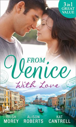 From Venice With Love: Secrets of Castillo del Arco (Bound by his Ring, Book 1) / From Venice with Love / Pregnant by Morning (Mills & Boon M&B) eBook  by Trish Morey