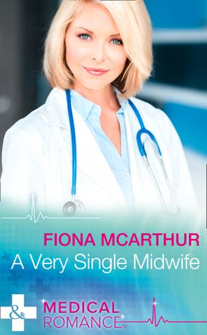 a-very-single-midwife-mills-and-boon-medical-marriage-and-maternity-book-2