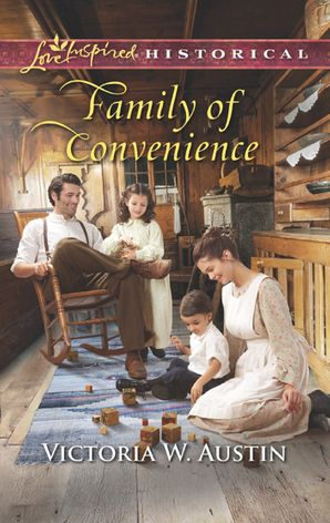 Family Of Convenience (Mills & Boon Love Inspired Historical)