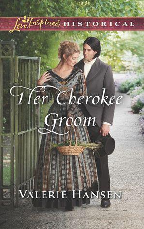 Her Cherokee Groom (Mills & Boon Love Inspired Historical) eBook  by Valerie Hansen