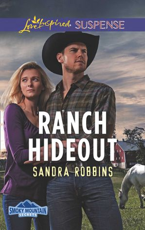 Ranch Hideout (Mills & Boon Love Inspired Suspense) (Smoky Mountain Secrets, Book 3)