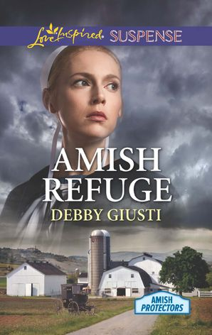 Amish Refuge (Mills & Boon Love Inspired Suspense) (Amish Protectors) eBook  by Debby Giusti