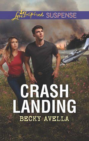 Crash Landing (Mills & Boon Love Inspired Suspense) eBook  by