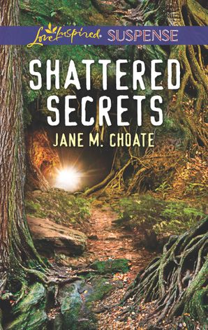 Shattered Secrets (Mills & Boon Love Inspired Suspense) eBook  by Jane M. Choate