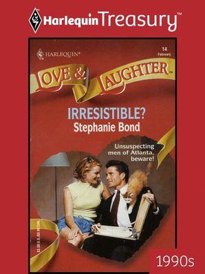 Irresistible? (Mills & Boon M&B) eBook  by Stephanie Bond