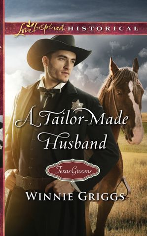 A Tailor-Made Husband (Mills & Boon Love Inspired Historical) (Texas Grooms (Love Inspired Historical), Book 9) eBook  by