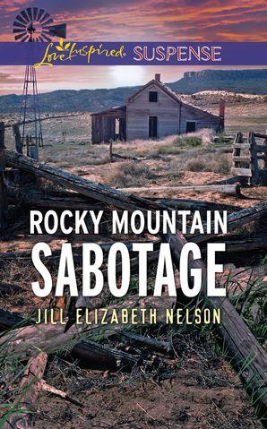 Rocky Mountain Sabotage (Mills & Boon Love Inspired Suspense)