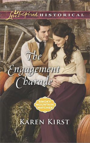 The Engagement Charade (Mills & Boon Love Inspired Historical) (Smoky Mountain Matches, Book 11) eBook  by Karen Kirst