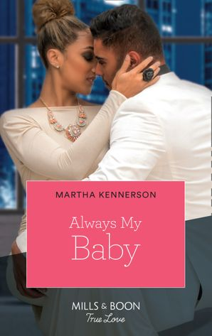 Always My Baby (Mills & Boon Kimani) (The Kingsleys of Texas, Book 1) eBook  by Martha Kennerson