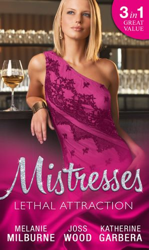 mistresses-lethal-attraction-uncovering-the-silveri-secret-if-you-cant-stand-the-heat-sizzle-mills-and-boon-m-and-b