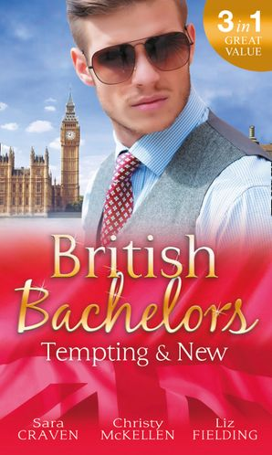 British Bachelors: Tempting & New: Seduction Never Lies / Holiday with a Stranger / Anything but Vanilla... (Mills & Boon M&B) eBook  by Sara Craven