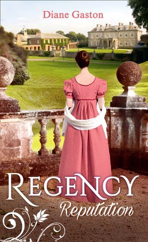 Regency Reputation: A Reputation for Notoriety / A Marriage of Notoriety (Mills & Boon M&B) eBook  by Diane Gaston