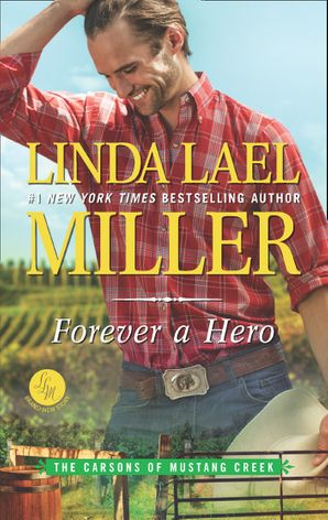 Forever A Hero (The Carsons of Mustang Creek, Book 3)