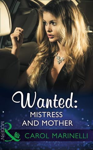 Wanted: Mistress And Mother (Mills & Boon Modern)