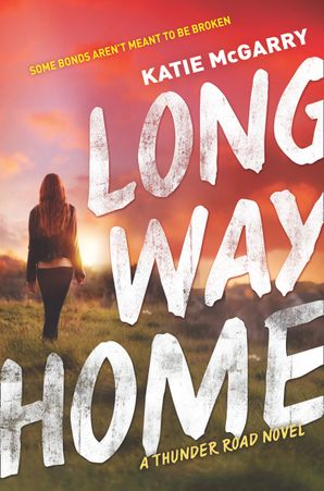 Long Way Home (Thunder Road, Book 3) eBook  by Katie McGarry