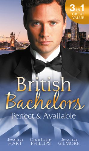 British Bachelors: Perfect and Available: Mr (Not Quite) Perfect / The Plus-One Agreement / The Return of Mrs Jones (Mills & Boon M&B) eBook  by Jessica Hart