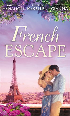 French Escape: From Daredevil to Devoted Daddy / One Week with the French Tycoon / It Happened in Paris... (A Valentine to Remember, Book 2) (Mills & Boon M&B)
