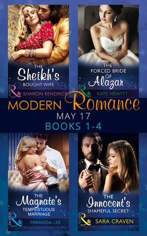 Modern Romance May 2017 Books 1 - 4: The Sheikh's Bought Wife / The Innocent's Shameful Secret / The Magnate's Tempestuous Marriage / The Forced Bride of Alazar (Mills & Boon e-Book Collections) eBook  by Sharon Wirdnam