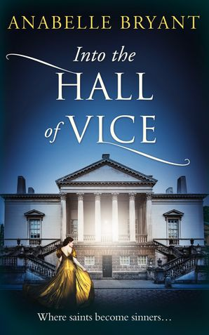 Into The Hall Of Vice (Bastards of London, Book 2) eBook  by Anabelle Bryant