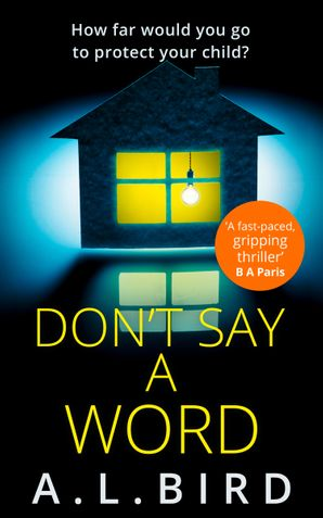 Don't Say a Word eBook  by A. L. Bird