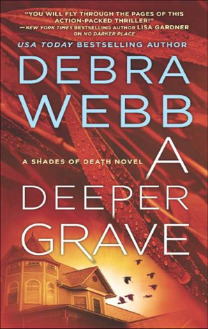 A Deeper Grave (Shades of Death, Book 3) eBook  by Debra Webb