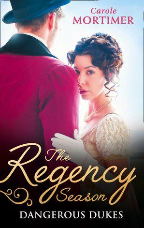 The Regency Season: Dangerous Dukes: Marcus Wilding: Duke of Pleasure / Zachary Black: Duke of Debauchery (Dangerous Dukes, Book 2) / Darian Hunter: Duke of Desire (Dangerous Dukes, Book 3) (Mills & Boon M&B)