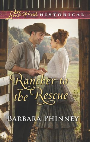 Rancher To The Rescue eBook  by Barbara Phinney