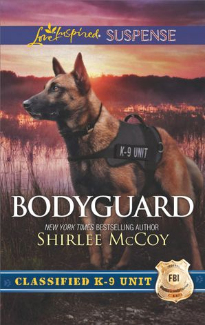 Bodyguard (Mills & Boon Love Inspired Suspense) (Classified K-9 Unit, Book 5) eBook  by Shirlee McCoy