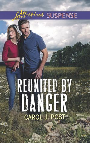 Reunited By Danger eBook  by Carol J. Post