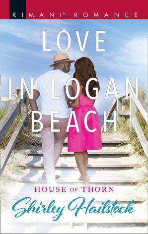 Love In Logan Beach (Mills & Boon Kimani) (House of Thorn, Book 1)