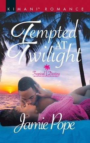 Tempted At Twilight (Mills & Boon Kimani) (Tropical Destiny, Book 4)